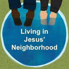 Living in Jesus' Neighborhood