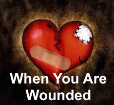 When You Are Wounded