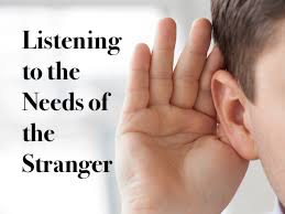 Listening to the Needs of the Stranger