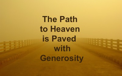 The Path to Heaven Is Paved With Generosity