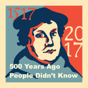 500 Years Ago, People Didn't Know