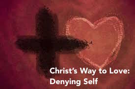 Christ's Way to Love: Denying Self