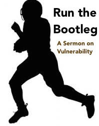 Run the Bootleg – A Sermon About Vulnerability