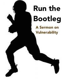 Run the Bootleg – A Sermon About Vulnerability