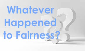 Whatever Happened to Fairness?