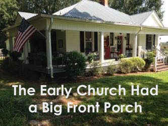 The Early Church Had a Big Front Porch