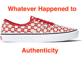 Whatever Happened to Authenticity?