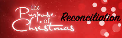 Christmas is About Reconciliation