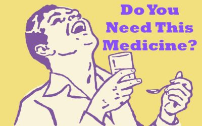 Do You Need This Medicine?
