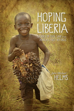 Hoping Liberia–Stories of Civil War from Africa's First Republic