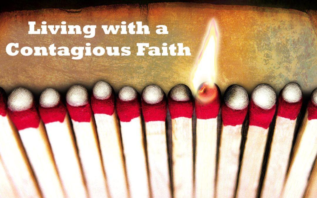 Living with a Contagious Faith