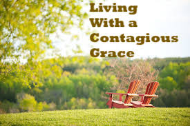 Living With a Contagious Grace