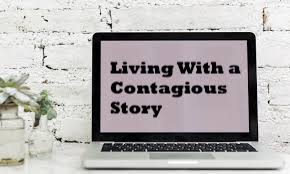 Living With a Contagious Story