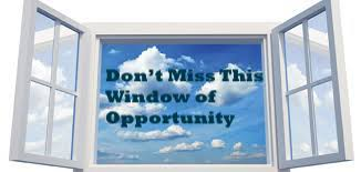 Don't Miss This Window of Opportunity