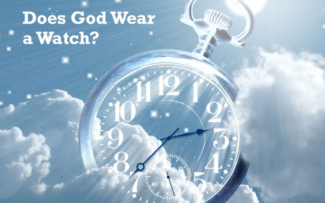Does God Wear a Watch?
