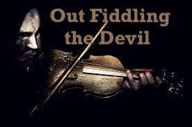 Out Fiddling the Devil