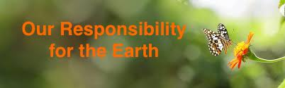 Our Responsibility for the Earth