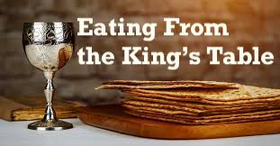 Eating From the King's Table
