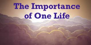 The Importance of One Life