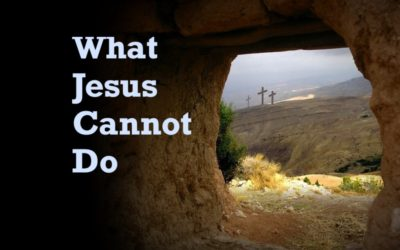 What Jesus Cannot Do