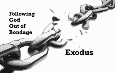 Following God Out of Bondage – Exodus