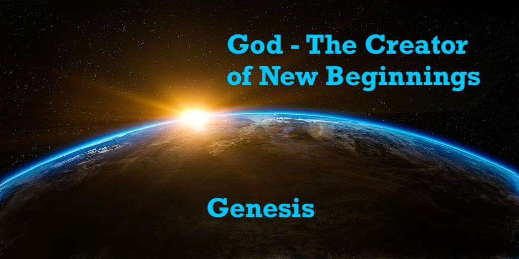 God – The Creator of New Beginnings
