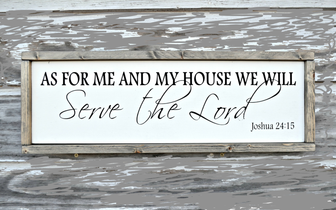 As For Me and My House (Joshua)