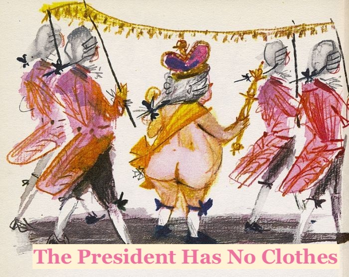 The President Has No Clothes