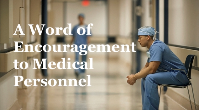 A Word of Encouragement to Medical Personnel